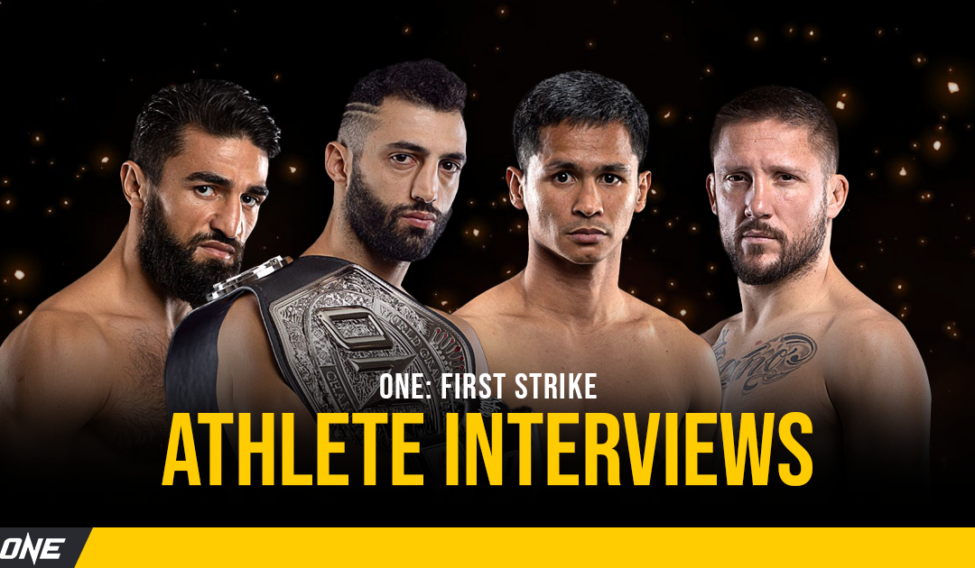 ONE: FIRST STRIKE Athlete Interviews + Quotes